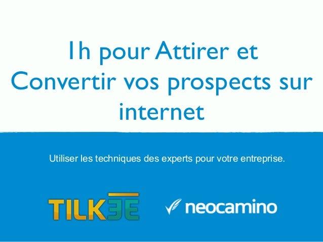 Attirer et convertir des prospects en clients avec internet