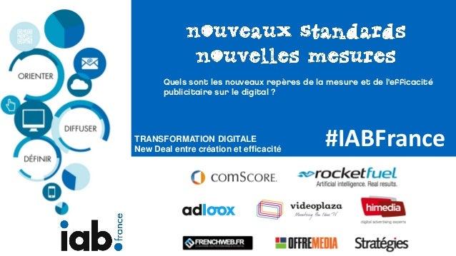 #IABFrance  Quels sont les nouveaux repères de la mesure et de l'efficacité  publicitaire sur le digital ?  TRANSFORMATION...