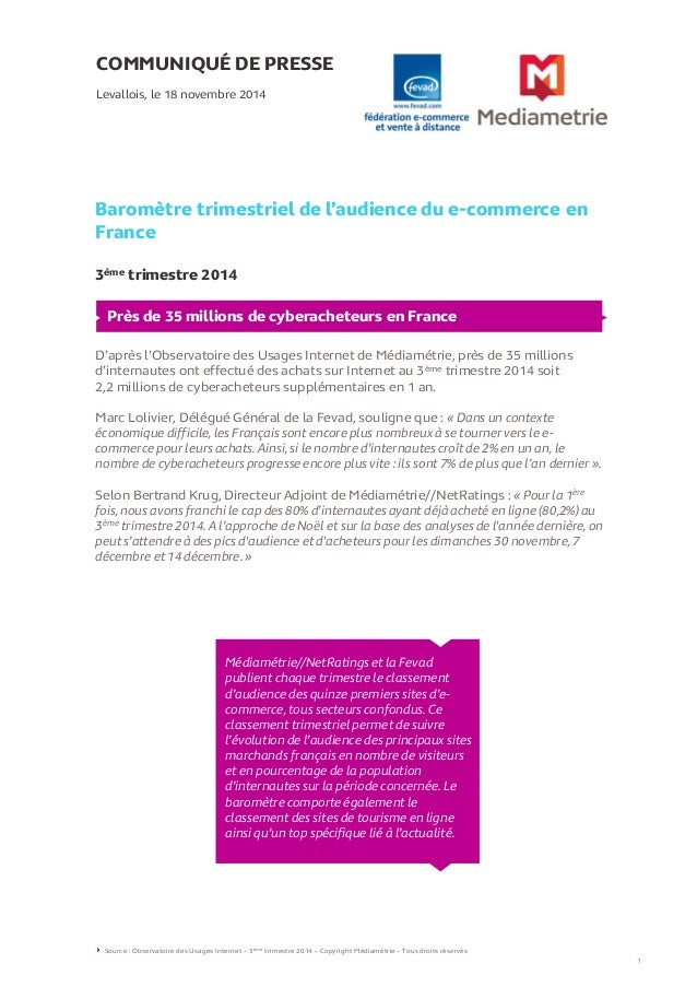 COMMUNIQUÉ DE PRESSE Baromètre trimestriel de l'audience du e-commerce en France 3ème trimestre 2014  Levallois, le 18 nov...