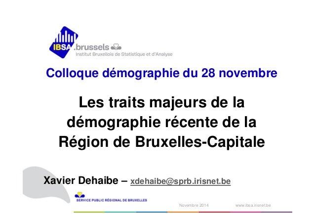 Colloque démographie du 28 novembre  Les traits majeurs de la  démographie récente de la  Région de Bruxelles-Capitale  Xa...