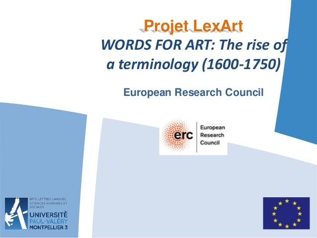 Projet LexArt  WORDS FOR ART: The rise of  a terminology (1600-1750)  European Research Council