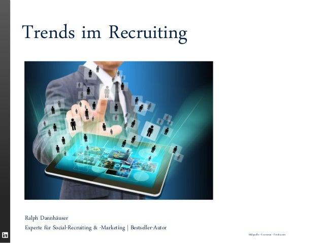 Ralph Dannhäuser  Experte für Social-Recruiting & -Marketing | Bestseller-Autor  Trends im Recruiting  Bildquelle: © somma...