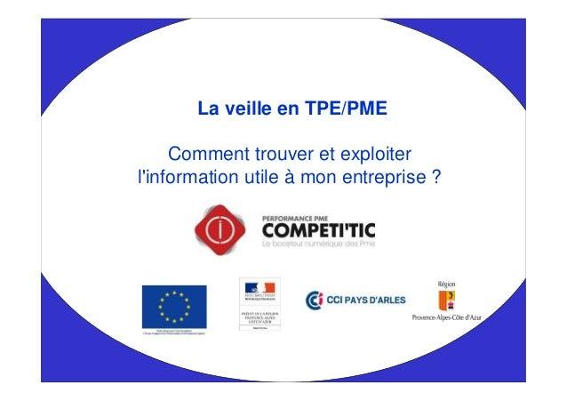 La veille en TPE/PME Comment trouver et exploiter l'information utile à mon entreprise ?