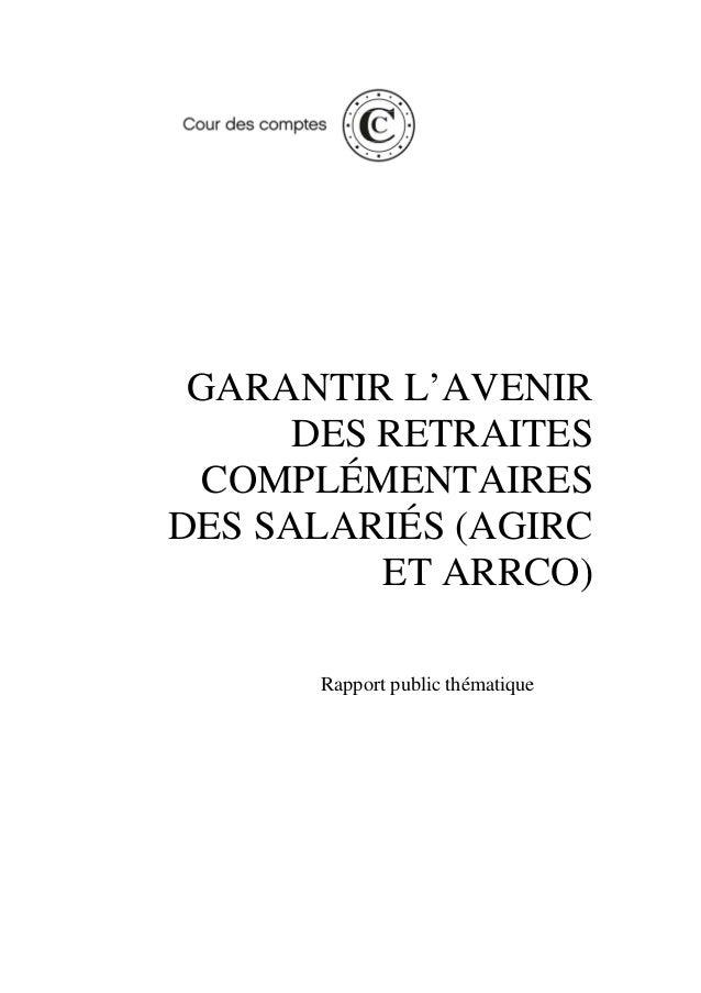 GARANTIR L'AVENIR DES RETRAITES COMPLÉMENTAIRES DES SALARIÉS (AGIRC ET ARRCO) Rapport public thématique