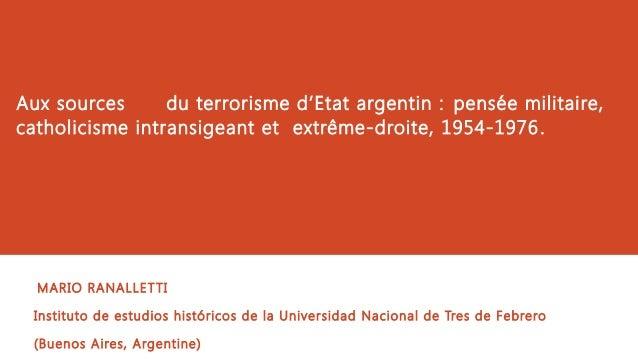 Aux sources du terrorisme d'Etat argentin : pensée militaire, catholicisme intransigeant et extrême-droite, 1954-1976. MAR...