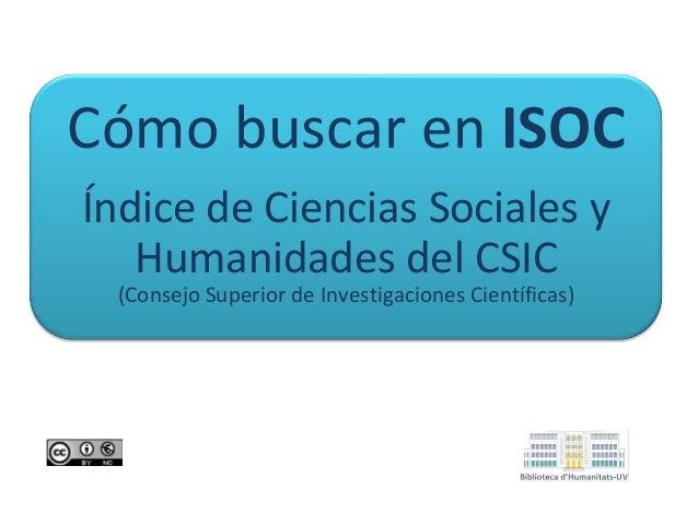 Cómo buscar en ISOC Índice de Ciencias Sociales y Humanidades del CSIC (Consejo Superior de Investigaciones Científicas)