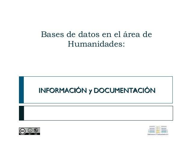 Bases de datos en el área de Humanidades:  INFORMACIÓN y DOCUMENTACIÓN