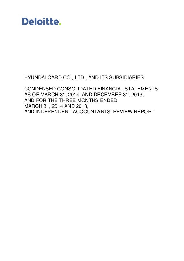 HYUNDAI CARD CO., LTD. CONDENSED CONSOLIDATED FINANCIAL STATEMENTS AS OF MARCH 31, 201 AND FOR THE THREE MONTHS MARCH 31, ...