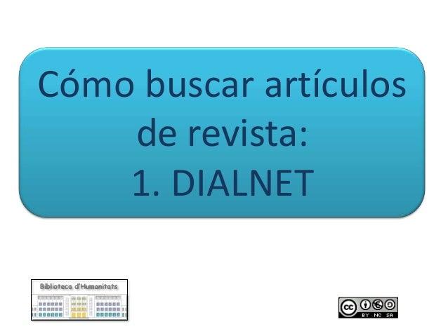Cómo buscar artículos de revista: 1. DIALNET