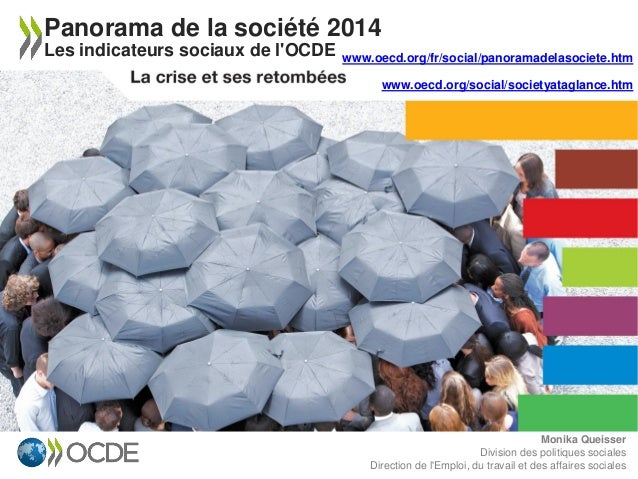 Monika Queisser Division des politiques sociales Direction de l'Emploi, du travail et des affaires sociales Panorama de la...