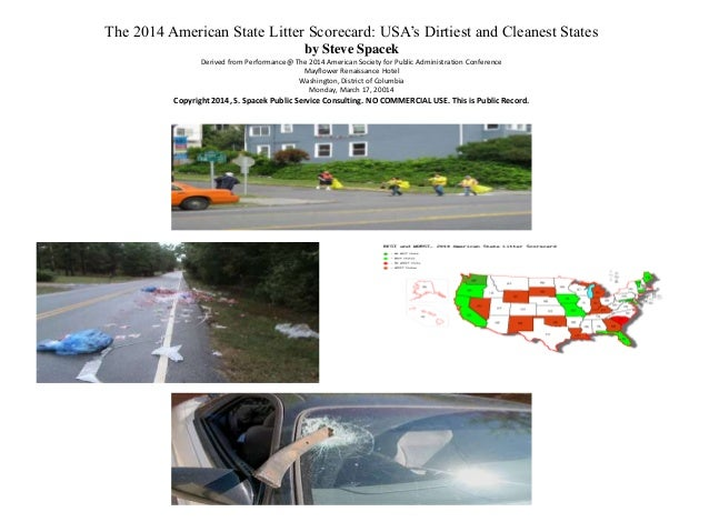The 2014 American State Litter Scorecard: USA's Dirtiest and Cleanest States by Steve Spacek Derived from Performance@ The...