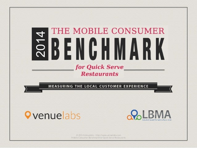 2014 © 2014 Venuelabs – http://www.venuelabs.com Mobile Consumer Benchmark for Quick Serve Restaurants