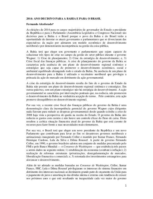 2014: ANO DECISIVO PARA A BAHIA E PARA O BRASIL Fernando Alcoforado* As eleições de 2014 para os cargos majoritários de go...