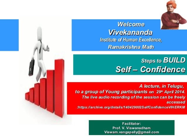 2014 Apr 29   Steps to build Self - Confidence - [a] - Vivekananda Institute of Human Excellence, Ramakrishna Math, Hyderabad - [please download and view to appreciate better the animation aspects]