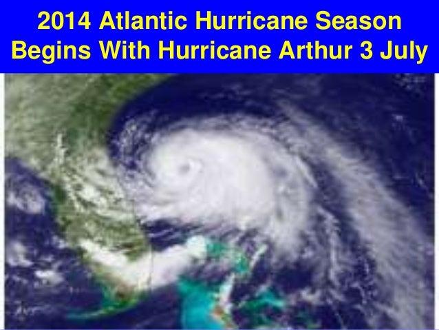 2014 Atlantic Hurricane Season Begins With Hurricane Arthur 3 July
