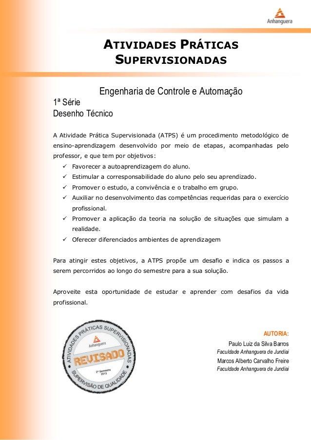 ATIVIDADES PRÁTICAS SUPERVISIONADAS Engenharia de Controle e Automação 1ª Série Desenho Técnico A Atividade Prática Superv...