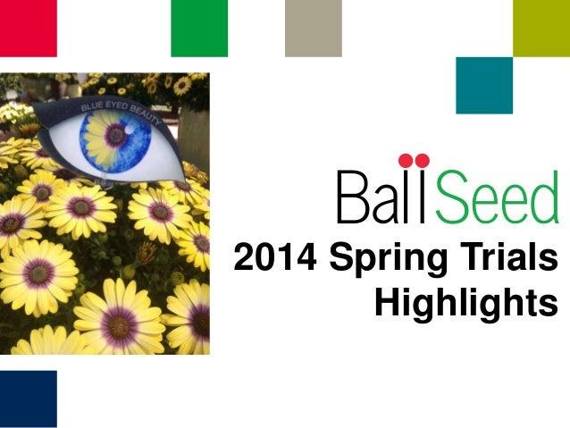 2014 Spring Trials Highlights
