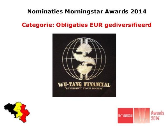 Nominaties Morningstar Awards 2014. Categorie: Obligaties EUR gediversifieerd