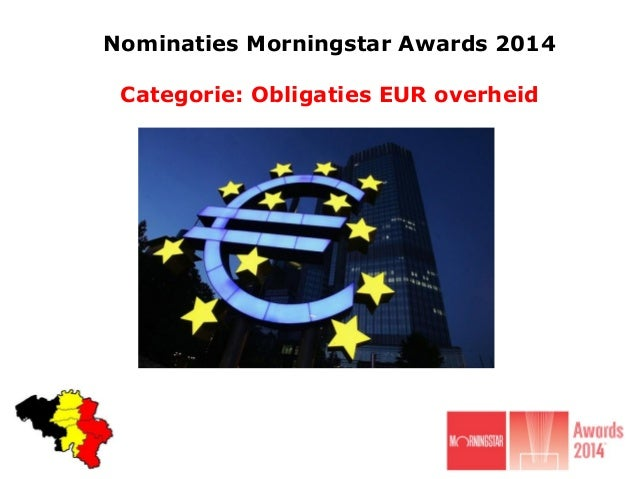 Nominaties Morningstar Awards 2014  Categorie: Obligaties EUR overheid