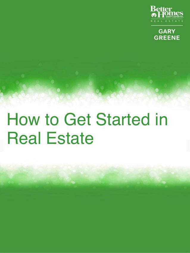 1! How to Get Started in Real Estate !