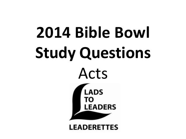 2014 Bible Bowl Study Questions Acts