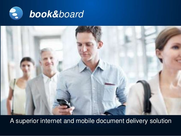 A superior internet and mobile document delivery solution book&board
