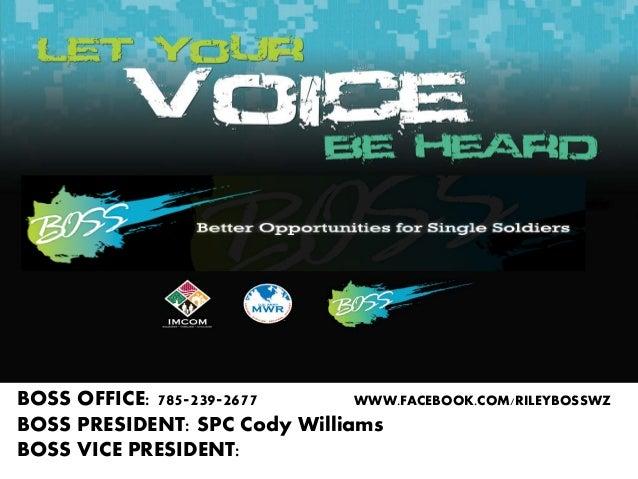 BOSS OFFICE: 785-239-2677 WWW.FACEBOOK.COM/RILEYBOSSWZ BOSS PRESIDENT: SPC Cody Williams BOSS VICE PRESIDENT: