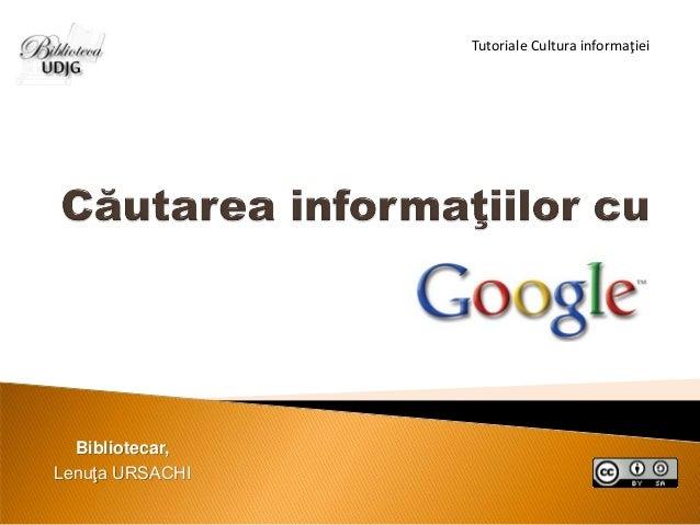 Cautarea informatiilor cu Google