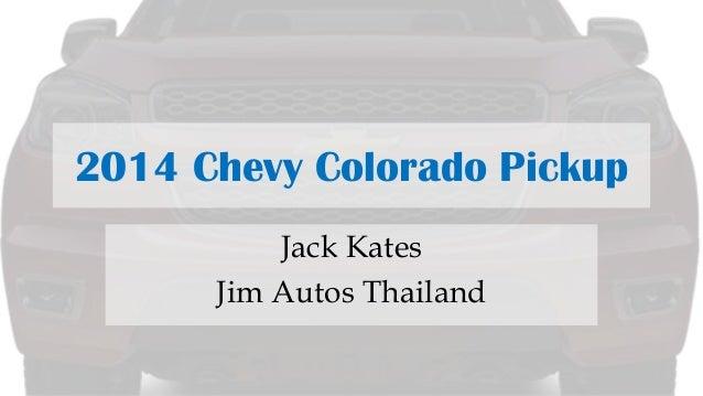 2014 Chevy Colorado Pickup Jack Kates Jim Autos Thailand