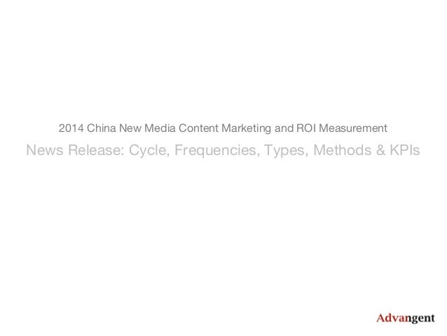 2014 China New Media Content Marketing and ROI Measurement  News Release: Cycle, Frequencies, Types, Methods & KPIs