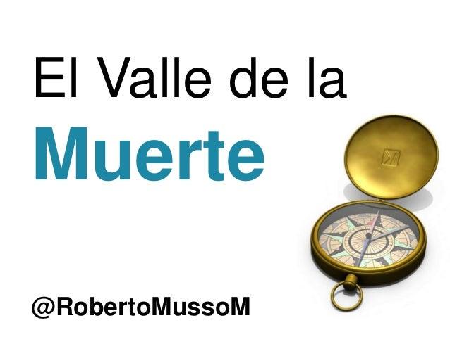El Valle de la Muerte @RobertoMussoM