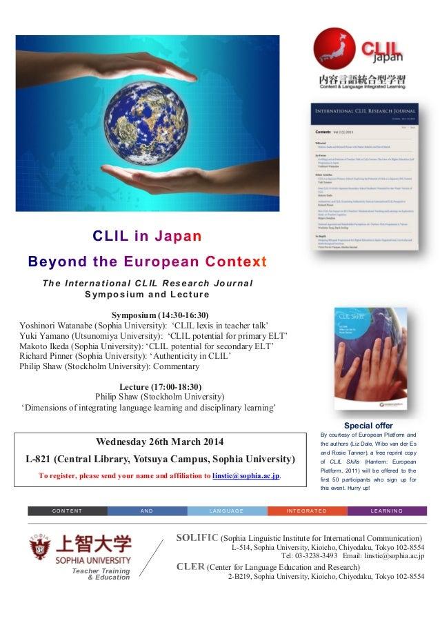 T h e I n t e r n a t i o n a l CL I L Re s e a r c h J o u rn a l Symposium and Lecture Symposium (14:30-16:30) Yoshinori...