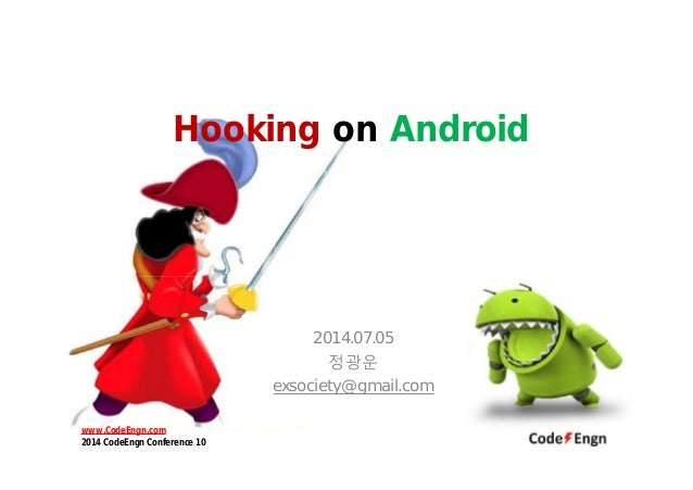Hooking on Android 2014.07.05 정광운 exsociety@gmail.com www.CodeEngn.com 2014 CodeEngn Conference 10