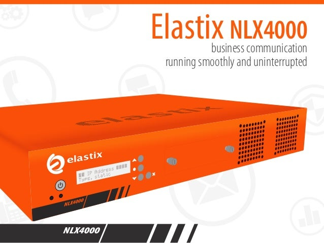 business communication running smoothly and uninterrupted Elastix NLX4000