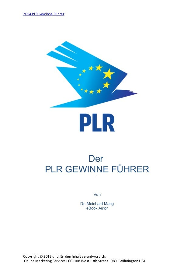 2014 PLR Gewinne Führer  Der PLR GEWINNE FÜHRER .  Von Dr. Meinhard Mang eBook Autor  Copyright © 2013 und für den Inhalt ...