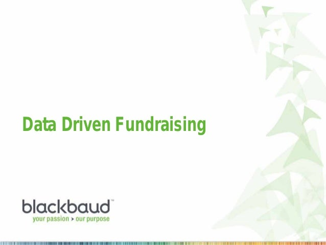 Data Driven Fundraising  For audio dial: 0808 238 9691 & then 906 706 4452 #