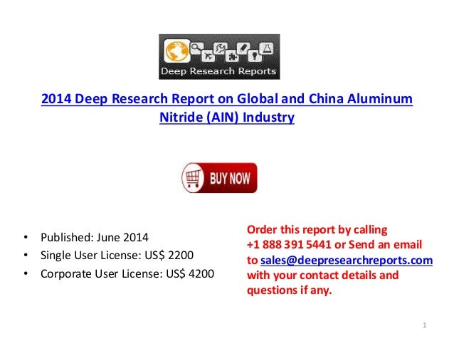 2014 Deep Research Report on Global and China Aluminum Nitride (AIN) Industry • Published: June 2014 • Single User License...
