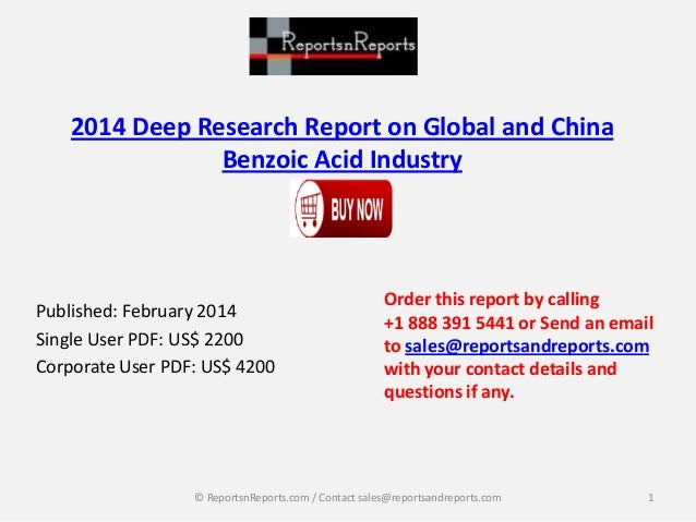 2014 Deep Research Report on Global and China Benzoic Acid Industry  Published: February 2014 Single User PDF: US$ 2200 Co...