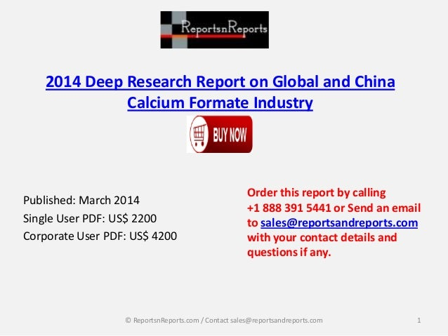 2014 Deep Research Report on Global and China Calcium Formate Industry Published: March 2014 Single User PDF: US$ 2200 Cor...