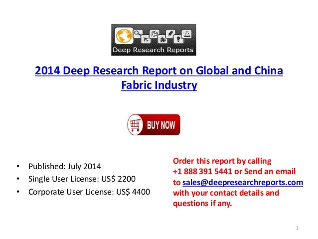 2014 Deep Research Report on Global and China Fabric Industry • Published: July 2014 • Single User License: US$ 2200 • Cor...