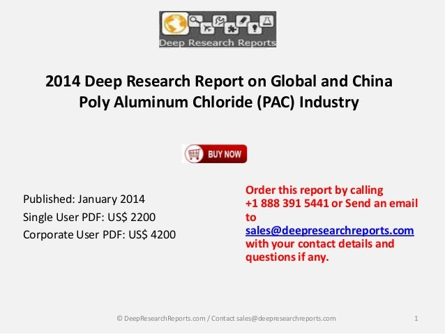 2014 Deep Research Report on Global and China Poly Aluminum Chloride (PAC) Industry  Published: January 2014 Single User P...