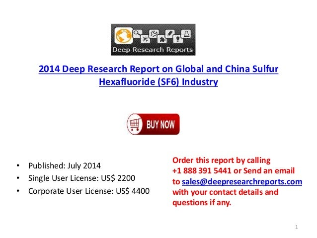 2014 Deep Research Report on Global and China Sulfur Hexafluoride (SF6) Industry • Published: July 2014 • Single User Lice...