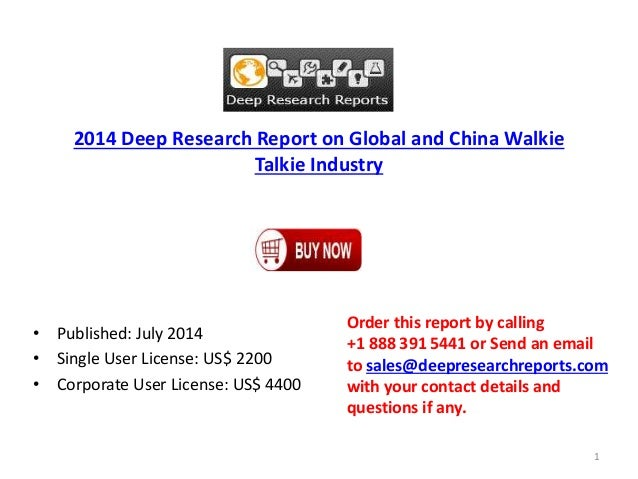 2014 Deep Research Report on Global and China Walkie Talkie Industry • Published: July 2014 • Single User License: US$ 220...