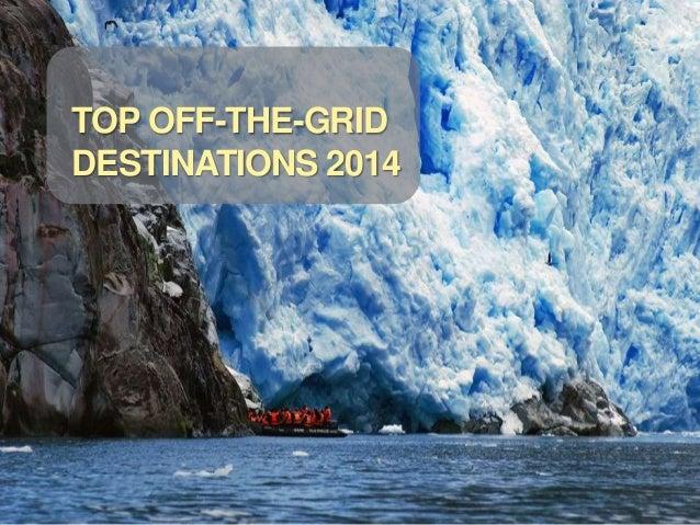 TOP OFF-THE-GRID DESTINATIONS 2014