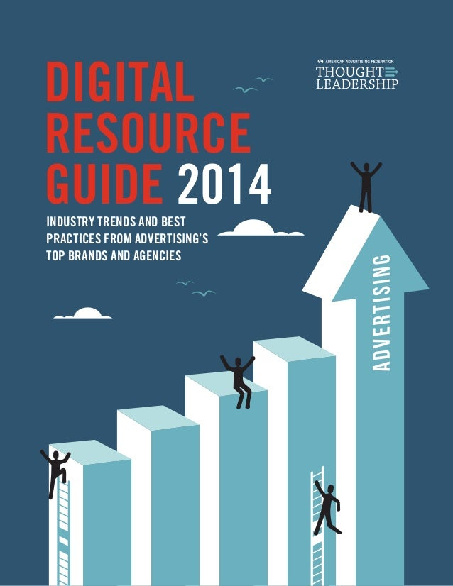 digital resource guide 2014Industry Trends and Best Practices from advertising's Top Brands and Agencies