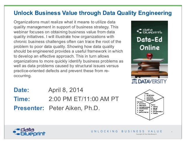 Copyright 2013 by Data Blueprint 1 Unlock Business Value through Data Quality Engineering Organizations must realize what ...