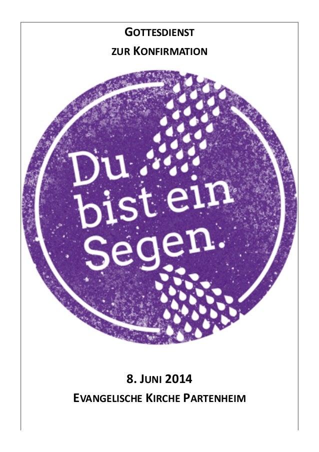 GOTTESDIENST     ZUR  KONFIRMATION     ! 8.  JUNI  2014     EVANGELISCHE  KIRCHE  PARTENHEIM   !