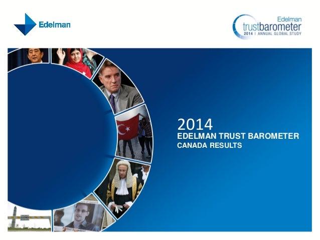 2014  EDELMAN TRUST BAROMETER CANADA RESULTS