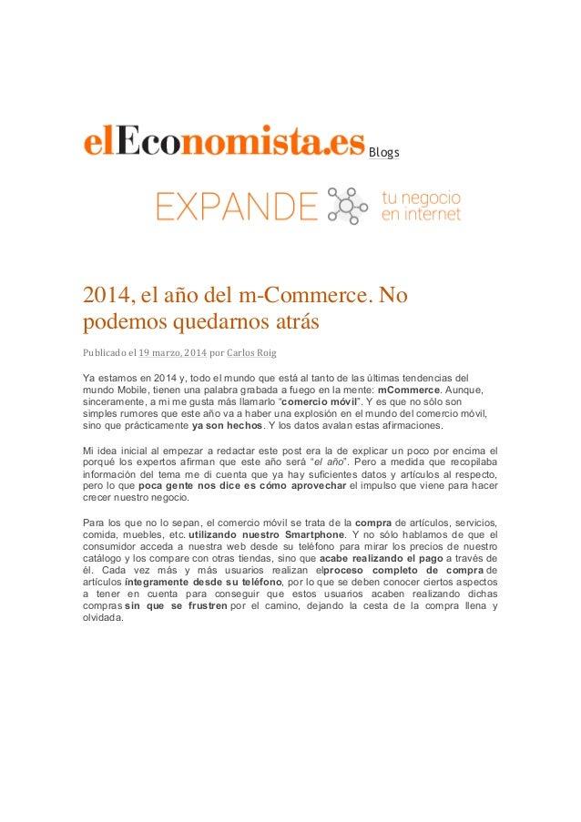 Blogs 2014, el año del m-Commerce. No podemos quedarnos atrás Publicado  el  19  marzo,  2014  por  Carlos  ...