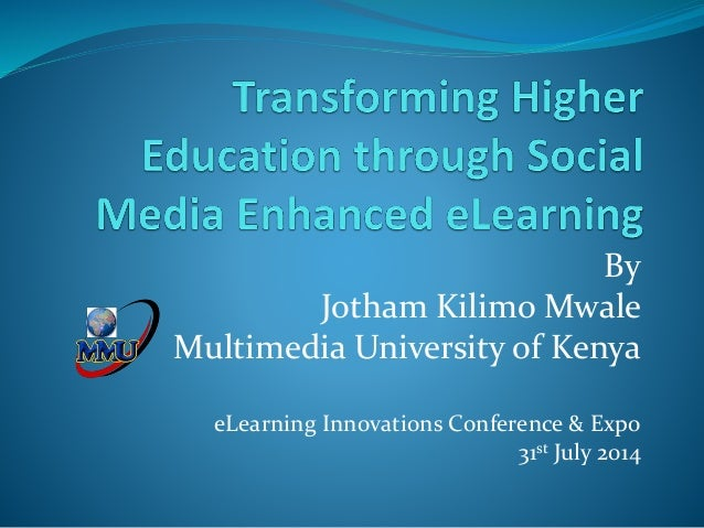 By Jotham Kilimo Mwale Multimedia University of Kenya eLearning Innovations Conference & Expo 31st July 2014